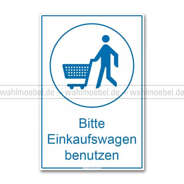 Gebotsschild - Einkaufswagen benutzen